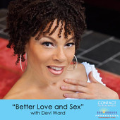 Better Love & Sex with Devi Ward
